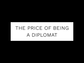 The price of being a diplomat