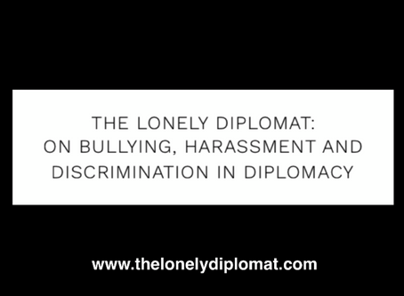 The Lonely Diplomat: on bullying, harassment and discrimination in diplomacy