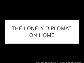 The Lonely Diplomat: on home