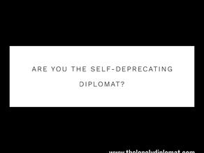 Are you the self-deprecating diplomat?