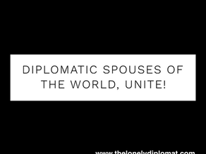 Diplomatic spouses of the world, unite!