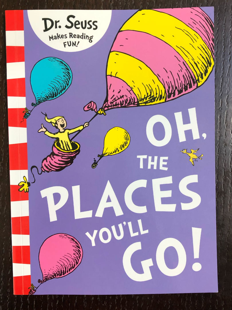 Dr. Seuss - 'Oh, The Places You'll Go!'