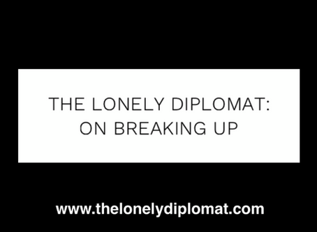 The Lonely Diplomat: on breaking up