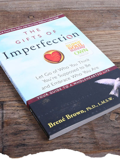 Brené Brown - 'The Gifts of Imperfection: Let Go Of Who You Think You're Supposed To Be and Embrace Who You Are'