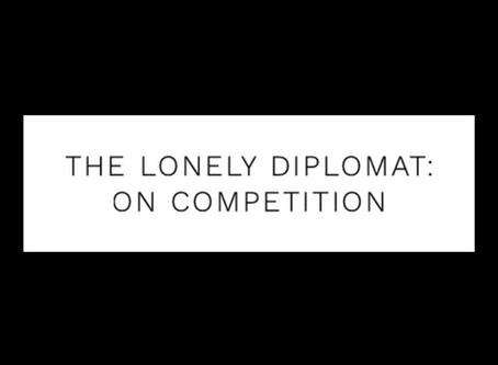 The Lonely Diplomat: on competition