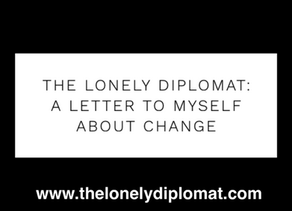 The Lonely Diplomat: a letter to myself about change