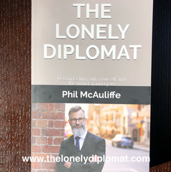 Phil McAuliffe - The Lonely Diplomat: Reconnecting With Yourself and The World Around You