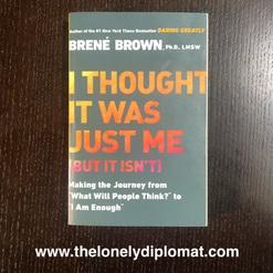 Brené Brown - 'I Thought It Was Just Me (But It Isn't): Making the Journey from 'What Will People Think?' to 'I Am Enough''