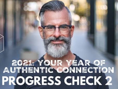 2021: Your year of authentic connection - second progress check