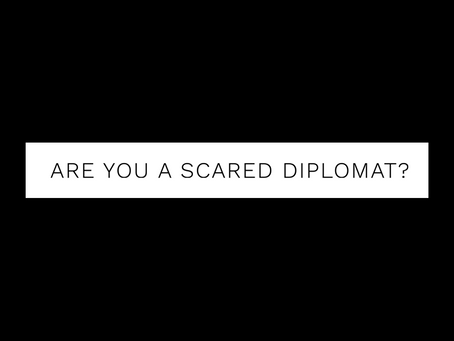 Are you a scared diplomat?