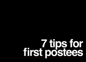 7 tips for first postees