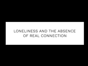 Loneliness and the absence of real connection
