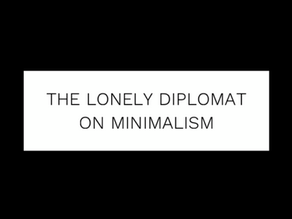 The Lonely Diplomat: on minimalism