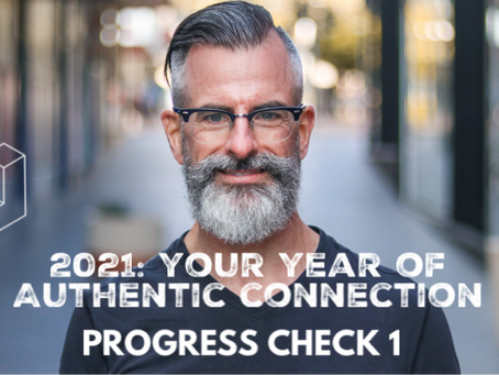 2021 – Your year of authentic connection: first progress check