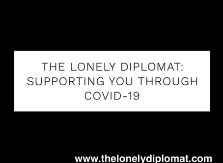 The Lonely Diplomat: supporting you through COVID-19