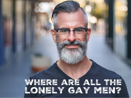 Where are all the lonely gay men?