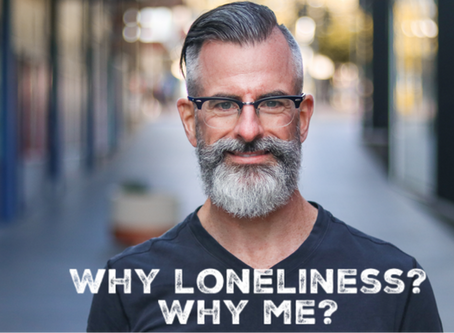 Why loneliness? Why me?