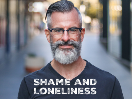 Shame and loneliness