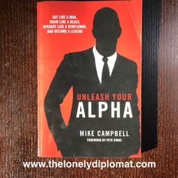 Mike Campbell - 'Unleash Your Alpha: Eat Like A Man, train like a beast, operate like a gentleman and become a legend'