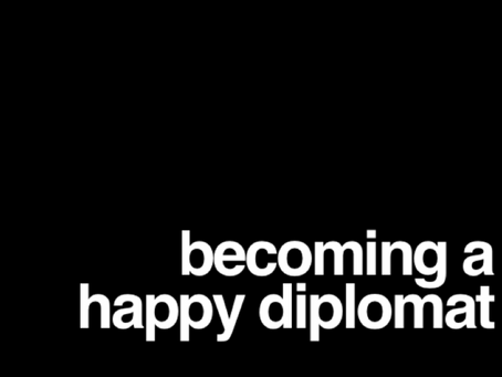 Becoming a happy diplomat