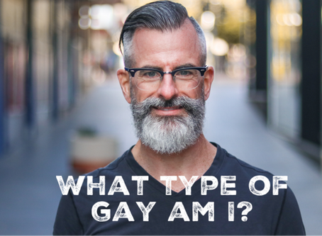 What type of gay am I?