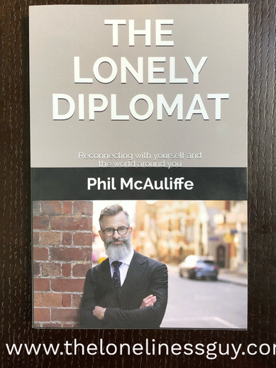 Phil McAuliffe - 'The Lonely Diplomat: Reconnecting with yourself and the world around you'