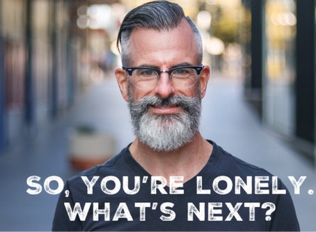 So, you're lonely and gay. What's next?