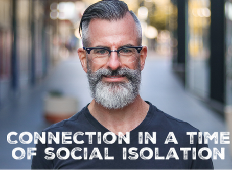 Connection in a time of social isolation