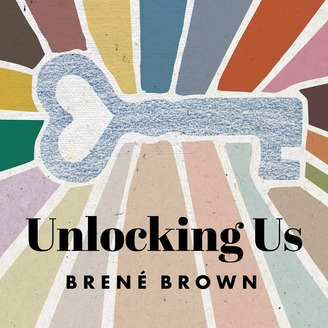 Brene Brown - Unlocking Us