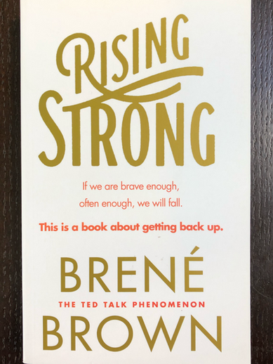 Brené Brown - 'Rising Strong: How The Ability To Reset Transforms The Way We Live, Love, Parent and Lead'