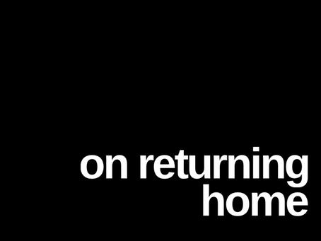 On returning home