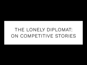The Lonely Diplomat: on competitive stories