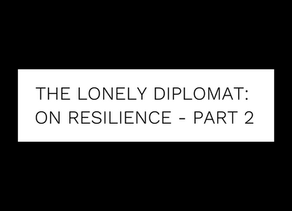 The Lonely Diplomat: on resilience - part 2