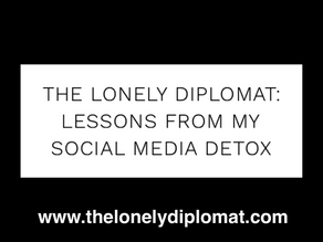 The Lonely Diplomat: lessons from my social media detox