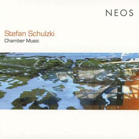 STEFAN SCHULZI: CHAMBER MUSIC