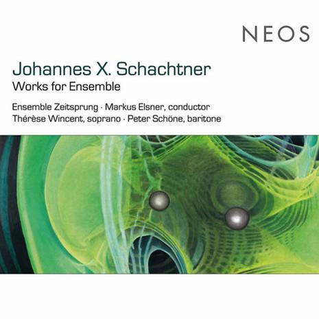 Johannes X. Schachtner: WORKS FOR ENSEMBLE