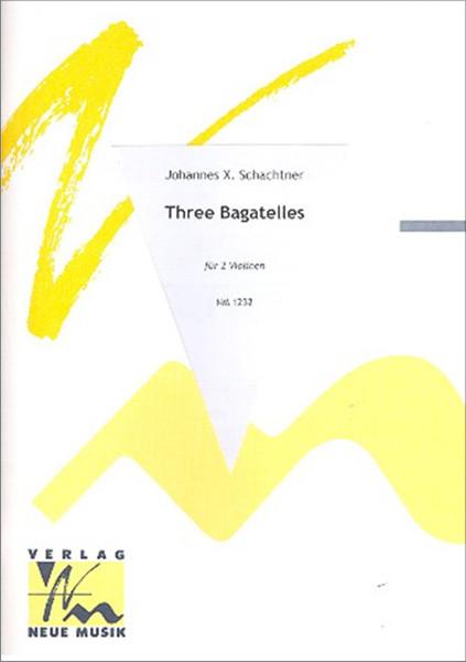Johannes X. Schachtner: Three Bagatelles (2004/-05/-08)