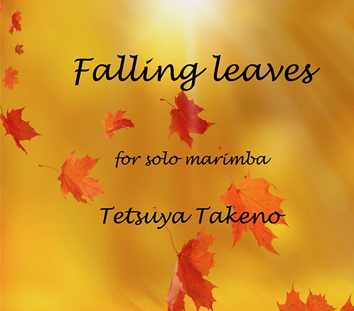 Falling Leaves for solo marimba - DIGITAL COPY