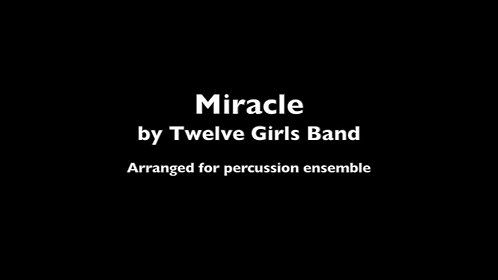 """Miracle"" by the Twelve Girls Band (Arranged for Percussion Ensemble)"