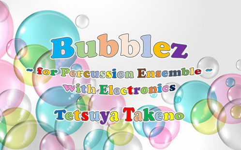 Bubblez for percussion ensemble with electronics - DIGITAL COPY