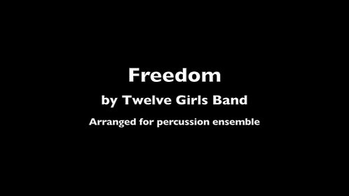 """Freedom"" by the Twelve Girls Band (Arranged for Percussion Ensemble)"
