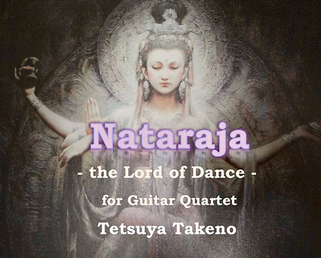 Nataraja ~ the Lord of Dance ~ for Guitar Quartet