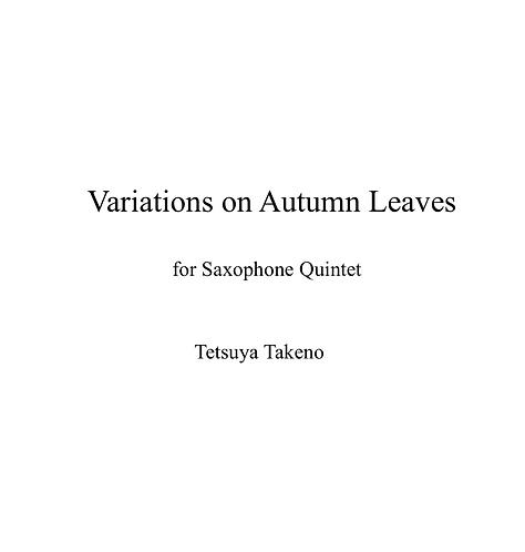 Variations on Autumn Leaves for Saxophone Quintet - DIGITAL COPY