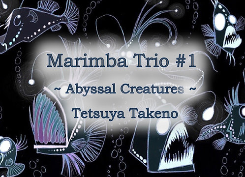 Marimba Trio #1 ~ Abyssal Creatures ~ - DIGITAL COPY