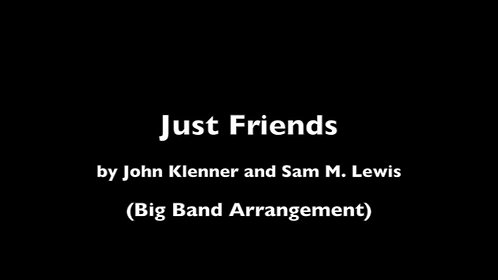 """Just Friends"" by John Klenner (Big Band Arrangement)"