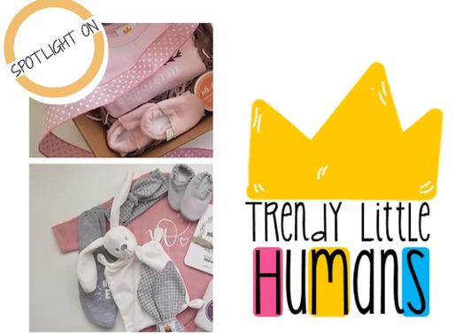 Spotlight On   Trendy Little Humans, amazing gift boxes for new little bundles of joy!