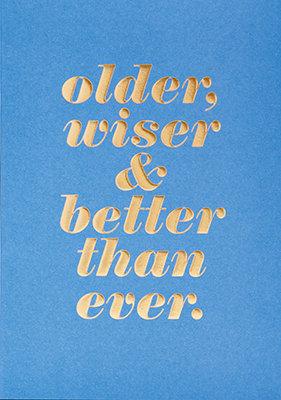 Grußkarte Older, wiser & better than ever.