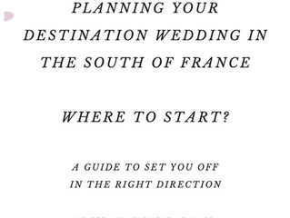 Planning your destination wedding in South of France guide, where to start - by Top Wedding Planner