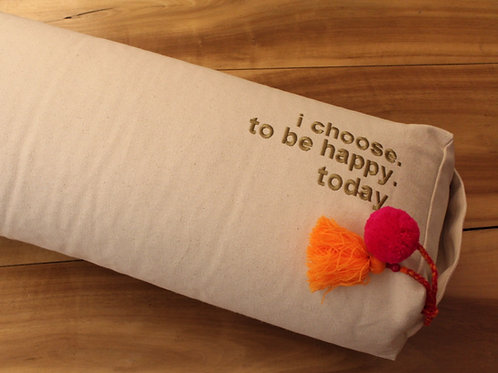 """Yogabolster """"I choose.to be happy.today"""""""
