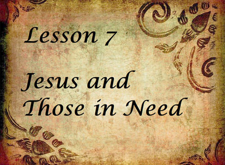 Jesus and Those in Need... Lesson 7 Questions